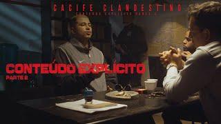 Cacife Clandestino - Conteúdo Explícito Part. 2 | Conteúdo Explícito Parte 2 | Ep 11