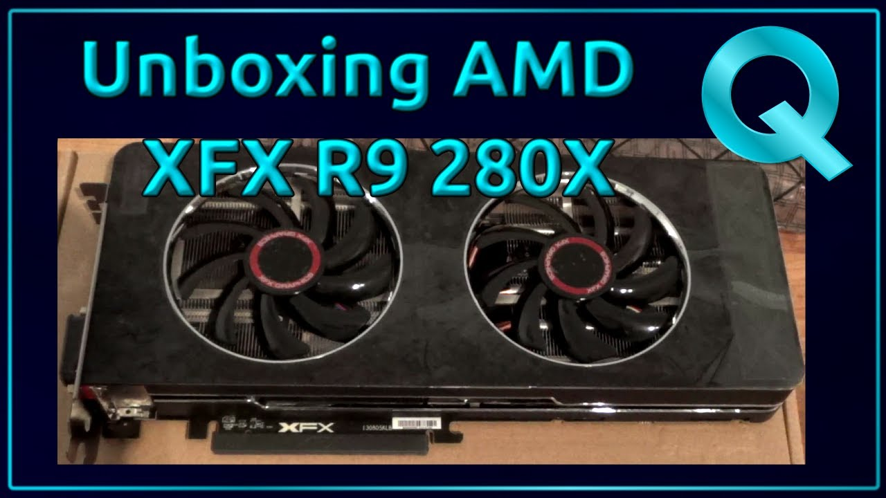 Unboxing XFX AMD Radeon R9 280X Graphics Card