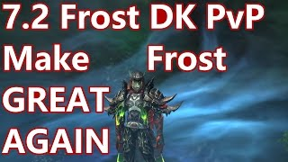 WoW - 7.2 Frost Death Knight PvP - Make Frost GREAT AGAIN - Battleground w/Commentary
