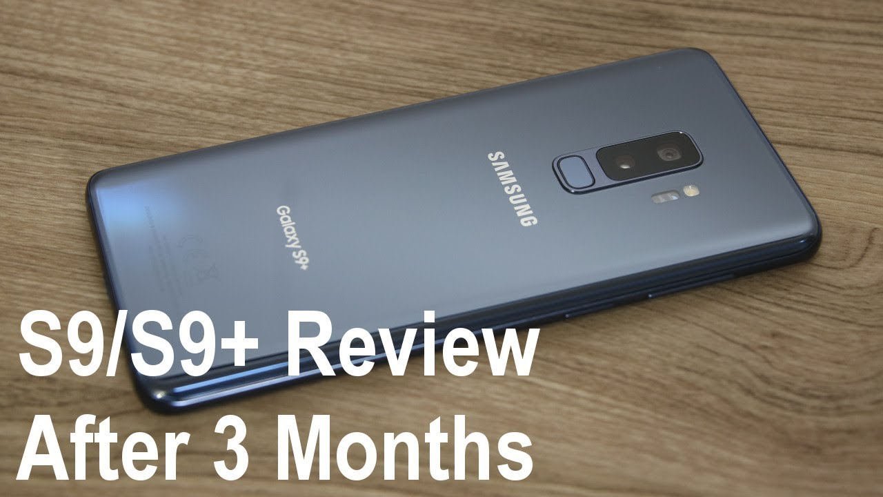 Samsung Galaxy S9 Plus Review After 3 Months A Bad Deal