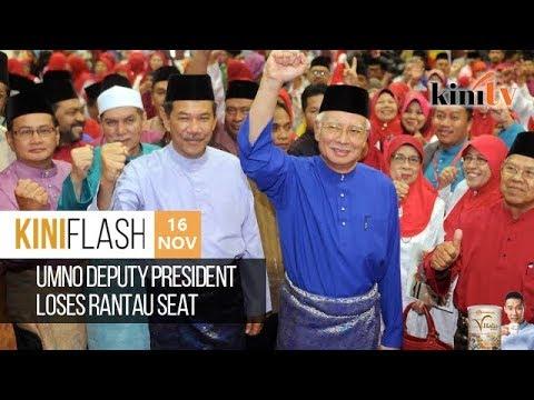 Umno deputy president loses Rantau seat | KiniFlash - 16 Nov