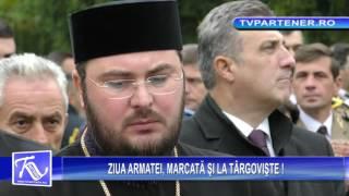 ZIUA ARMATEI, MARCATĂ ŞI LA TÂRGOVIŞTE !