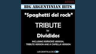 Spaghetti del Rock (Tribute Version) (Originally Performed By Divididos)