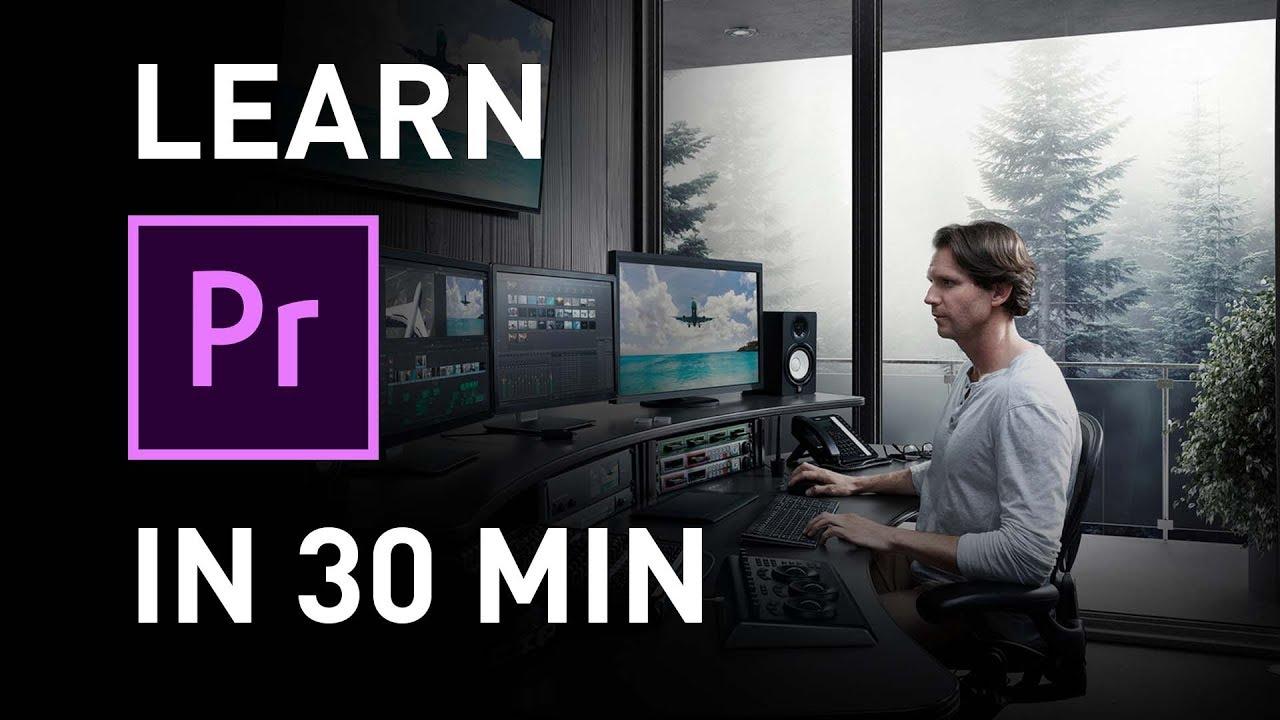 Learn Premiere Pro in 30 Minutes