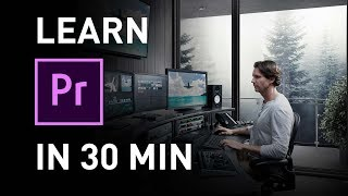 Learn Premiere Pro in 30 Minutes