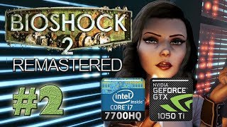 Bioshock 2 Remastered Walkthrough Part 2 GTX 1050 Ti All Max Settings