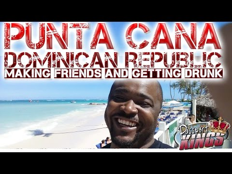 Punta Cana Dominican Republic, Making Friends and Drinking: Passport Kings Travel Video