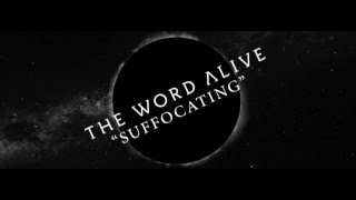 The Word Alive - Suffocating