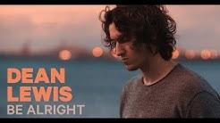 BE ALRIGHT (Lyrics) - Dean Lewis