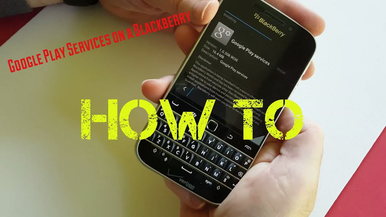 Google Play Services Blackberry Classic