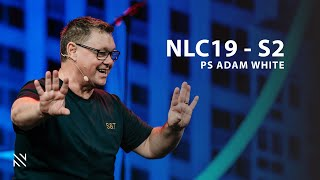 Spirit & Truth - NLC19 - S2 - Ps Adam White