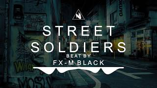 FX-M BLACK - STREET SOLDIERS (BEAT USO LIBRE FREE USE) BASE RAP INSTRUMENTAL HIP-HOP HARDCORE PISTA