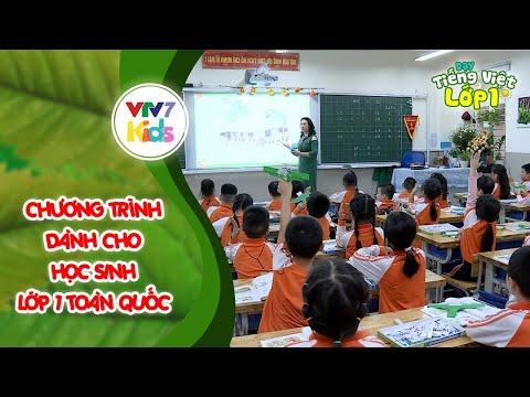 Dạy Tiếng Việt Lớp 1 - Chương trình dành cho học sinh Lớp 1 trên toàn quốc
