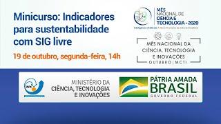 SNCT - Minicurso: Indicadores para sustentabilidade com SIG livre
