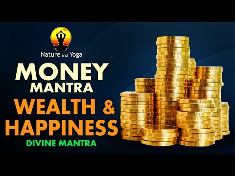 MONEY MANTRA || WEALTH & HAPPINESS || VERY POWERFUL : 100% GUARANTEED RESULTS || NATURE AND YOGA
