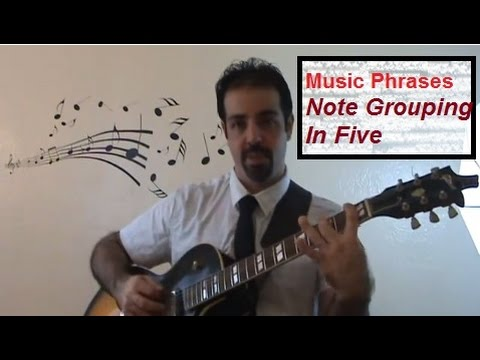 Music Phrases - Note Grouping In 5 | Lesson 1: Best Jazz Guitar Course Online