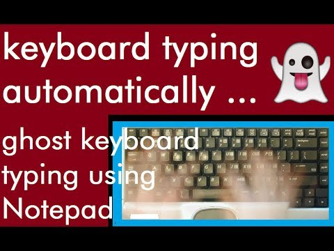 Ghost Keyboard Typing - Make your Notepad Type Automatically
