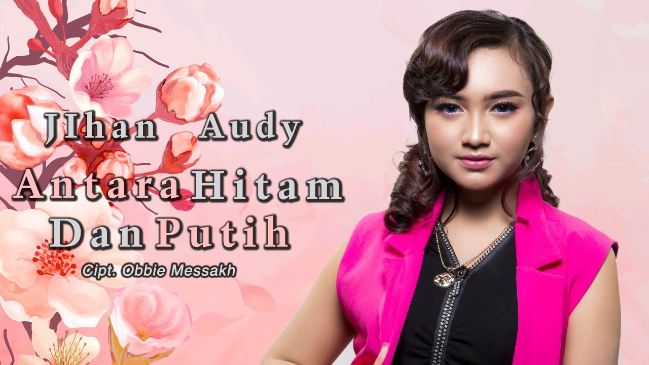 Jihan Audy - Antara Hitam Dan Putih (Official Music Video)