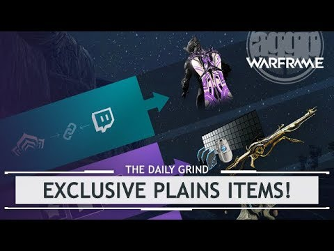 Warframe: EXCLUSIVE PLAINS ITEMS! How to Twitch Drops! [thedailygrind]