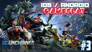 DC UNCHAINED GAMEPLAY IOS / ANDROID #3