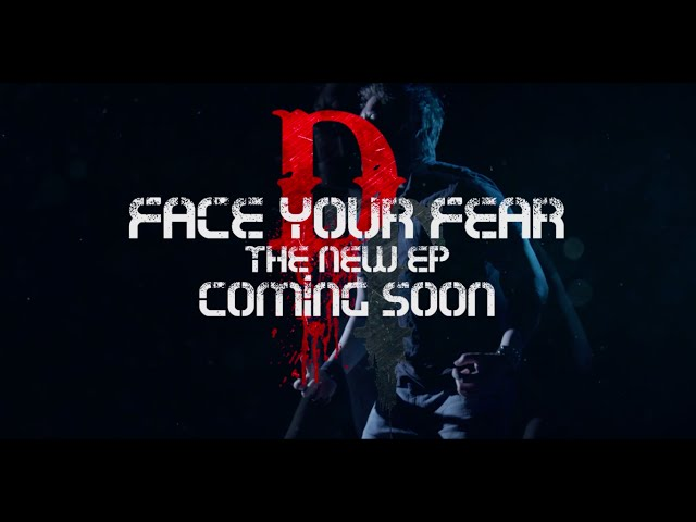 Face Your Fear EP Trailer
