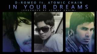 D-Romeo ft. Atomic Chain - In Your Dreams (Produced By Atomic Chain)