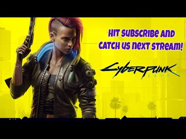 TGIF Stream | Cyberpunk 2077 Gigs and Biz