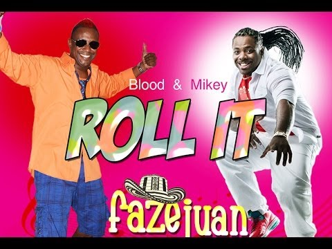 "Blood & Mikey - ROLL IT ""2014-2013 Soca"" (Faze Juan Riddim, Produced By Fingaz)"