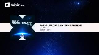 Rafael Frost & Jennifer Rene - Higher (Benya Edit) Best of Vocal Trance 2014 Vol 2