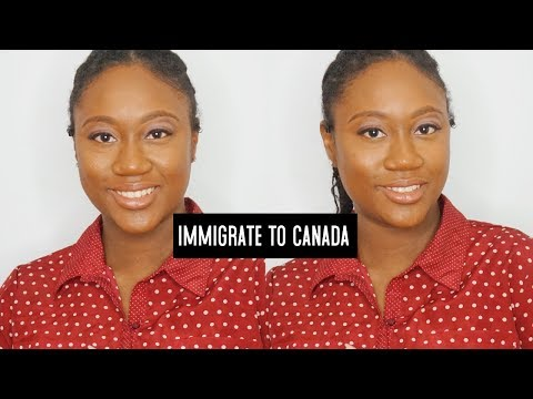 IMMIGRATE TO CANADA 2019 | CANADA IMMIGRATION TIPS