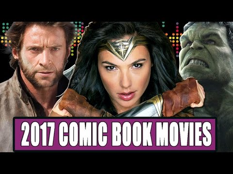 9 Most Anticipated Comic Book Movies 2017