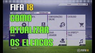 FIFA 18   COMO ATUALIZAR OS ELENCOS