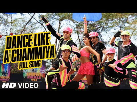 OFFICIAL: 'Dance Like a Chammiya' Full VIDEO Song...