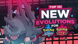 Top 10 NEW Evolutions for Pokémon Sword and Shield (Ft. PokéDan)