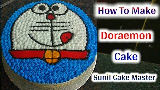 How To Make Doremon Cake |  Making By Sunil Cake Master | Cake Wala | Yummy Cake | Fancy Cake