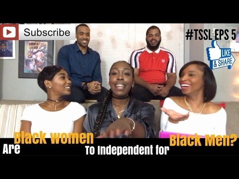 Are Black Women too Independent for Black Men?