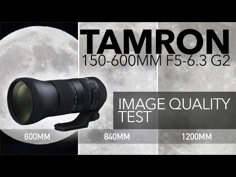 Tamron 150-600mm f5-6.3 G2 Image Quality Test