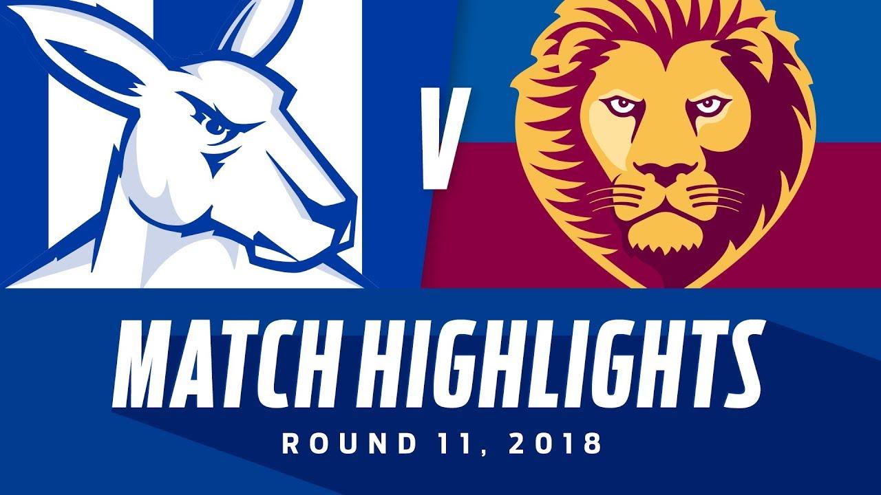 North Melbourne V Brisbane Lions Highlights Round 11 2018 Afl Youtube
