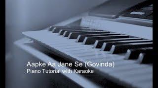 Aapke Aa Jane Se | Govinda | Piano Tutorial | karaoke