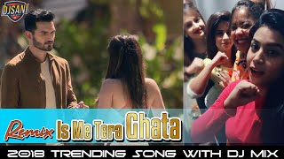 Remix Isme Tera Ghata | 2018 Trending Song With Dj Mix | DjSani | Mp3 And Flp Download