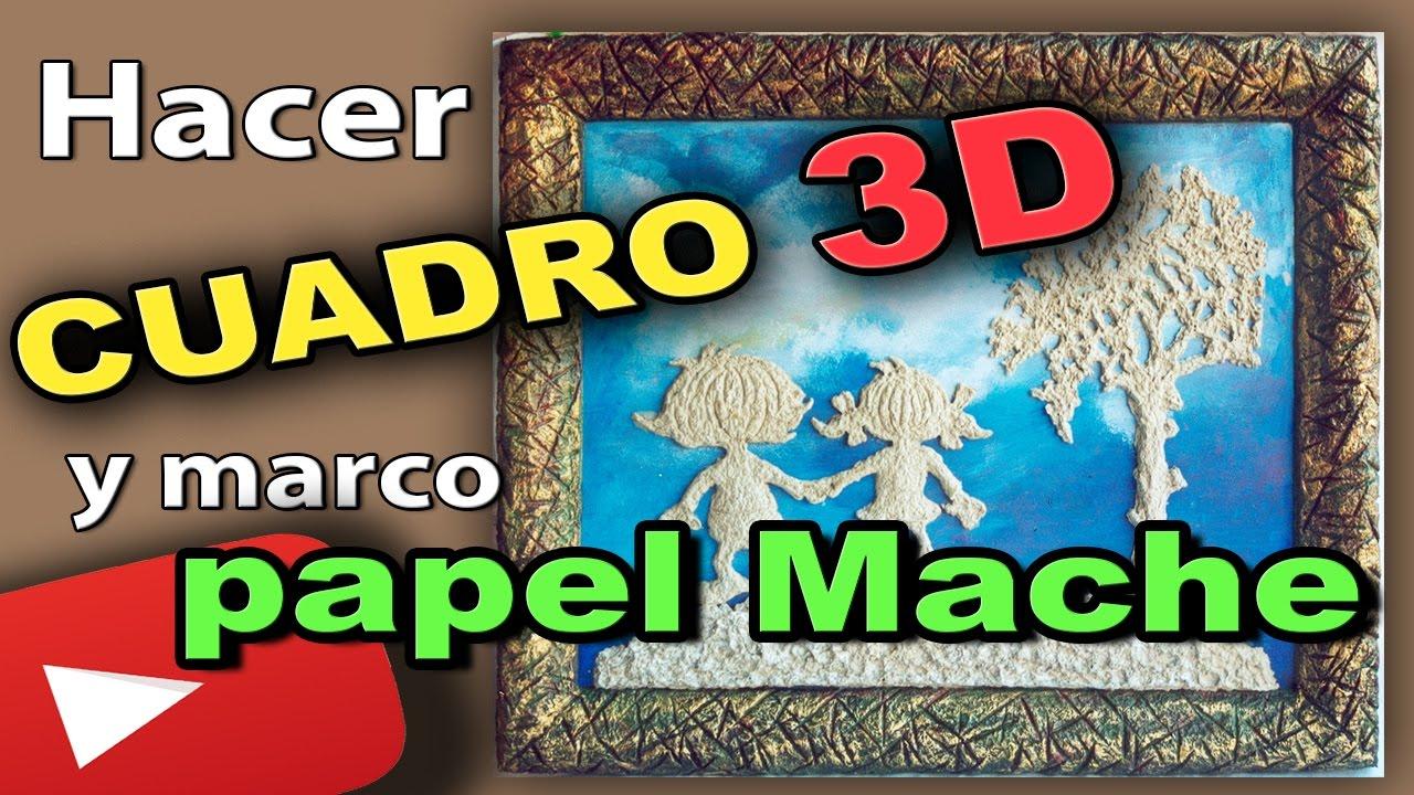 Como Hacer un Cuadro 3D en Papel Maché Casero y su Marco. DIY - YouTube