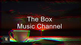 The Box Music Channel | Melodic Cafe Music