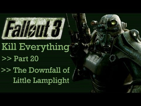 Fallout 3: Kill Everything - Part 20 - The Downfall of Little Lamplight