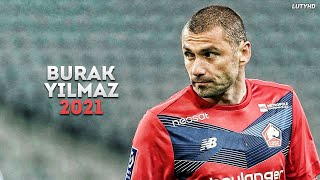 Burak Yilmaz 2021 - The Perfect Striker | Skills & Goals | HD