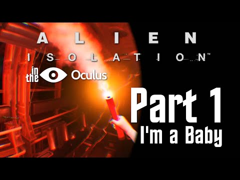 Alien in the Oculus | Part 1: I'm a Baby