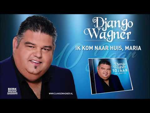 Django Wagner - Ik Kom Naar Huis Maria