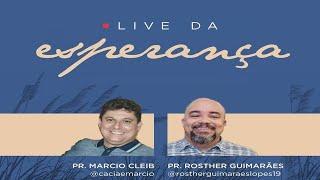 LIVE - Rev. Marcio Cleib e Rev. Rosther Guimarães - 23/04/2020