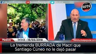 Macri cometió una nueva BURRADA y Santiago Cúneo lo destrozó
