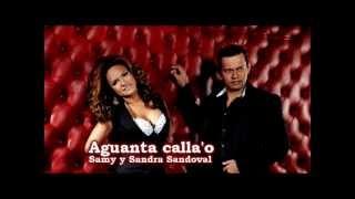 AGUANTA CALLAO - SAMY Y SANRA SANDOVAL