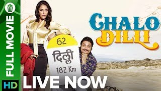 Chalo Dilli | Full Movie LIVE on Eros Now | Vinay Pathak, Lara Dutta, Akshay Kumar, Yana Gupta